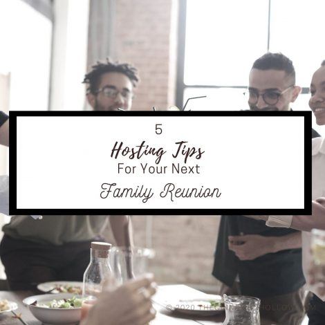 5 Hosting Tips For Your Next Family Reunion