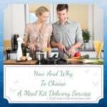 How And Why To Choose A Meal Kit Delivery Service