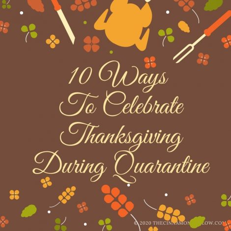 10 Ways To Celebrate Thanksgiving During Quarantine