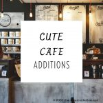 Cute Cafe Additions