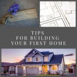 Tips For Building Your First Home