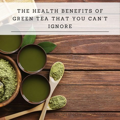 The Health Benefits Of Green Tea That You Can't Ignore