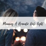 Planning A Romantic Date Night