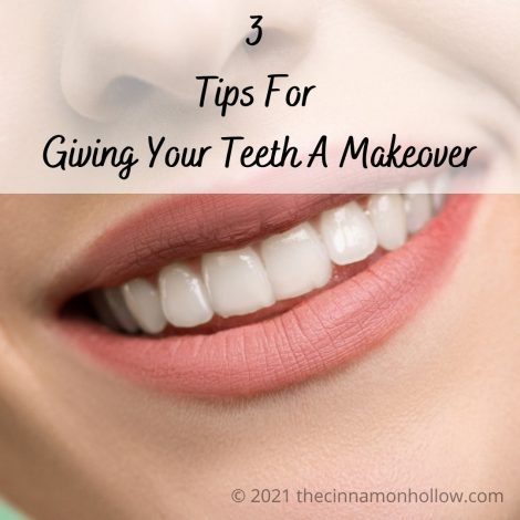 Tips For Giving Your Teeth A Makeover