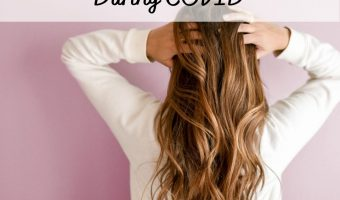 3 Tips For Looking After Your Hair During COVID