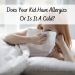 Does Your Kid Have Allergies Or Is It A Cold
