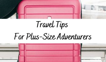 Travel Tips For Plus-Size Adventurers