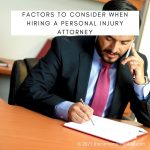 Factors To Consider When Hiring A Personal Injury Attorney