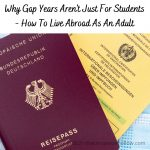 Why Gap Years Aren't Just For Students: How To Live Abroad As An Adult