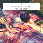 4 Date Night Ideas For Couples