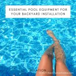 Essential Pool Equipment For Your Backyard Installation