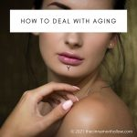 How To Deal With Aging