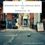 5 Reasons Why You Should Move To Nashville TN