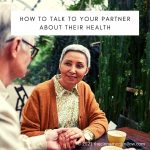 How To Talk To Your Partner About Their Health