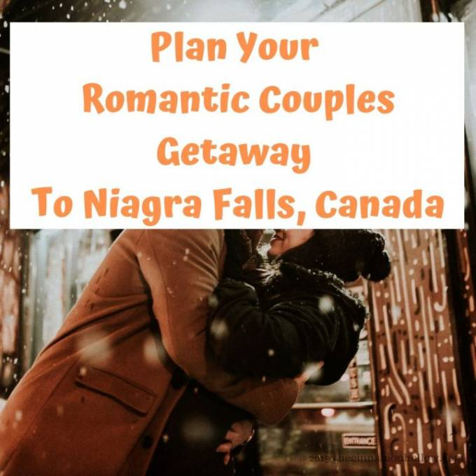 Plan Your Romantic Couples Getaway To Niagara Falls, Canada