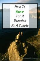 How To Save For A Vacation As A Couple